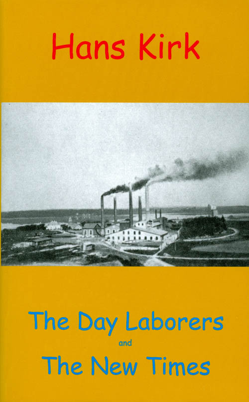 The Day Laborers and The New Times. Hans Kirk, Marc Linder.