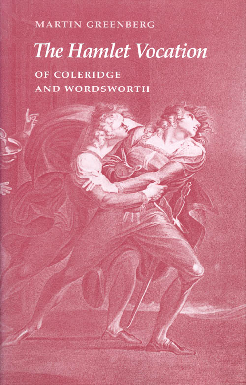 The Hamlet Vocation of Coleridge and Wordsworth. Martin Greenberg.
