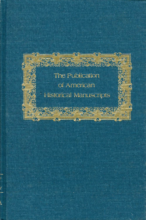 The Publication of American Historical Manuscripts. Leslie W. Dunlap, United States, University of Iowa, Fred Shelley.