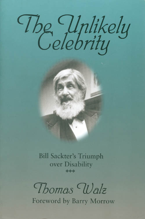 The Unlikely Celebrity : Bill Sackter's Triumph over Disability. Thomas Walz.