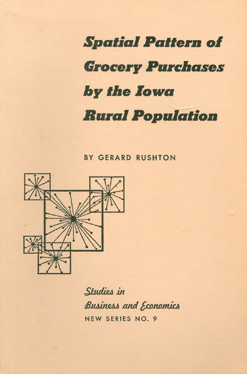 Spatial Pattern of Grocery Purchases by the Iowa Rural Population. Gerard Rushton.