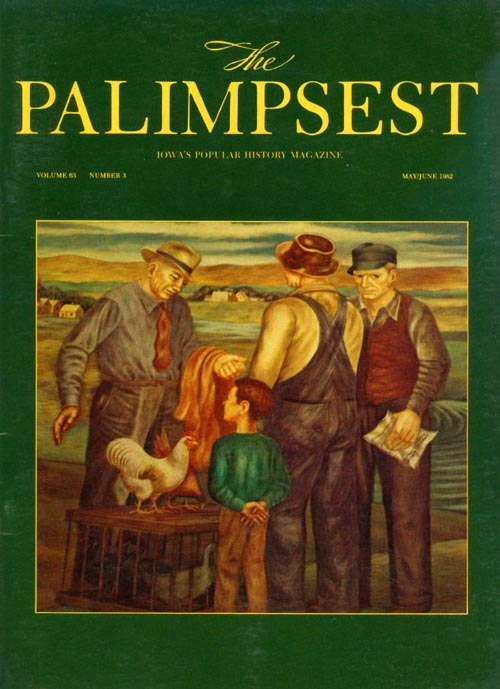 The Palimpsest - Volume 63 Number 3 - May-June 1982. William Silag.