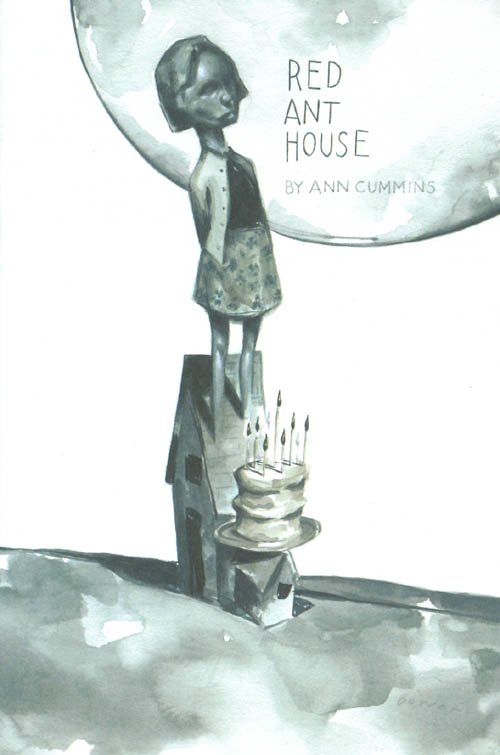 Red Ant House (From McSweeney's No. 7). Ann Cummins.