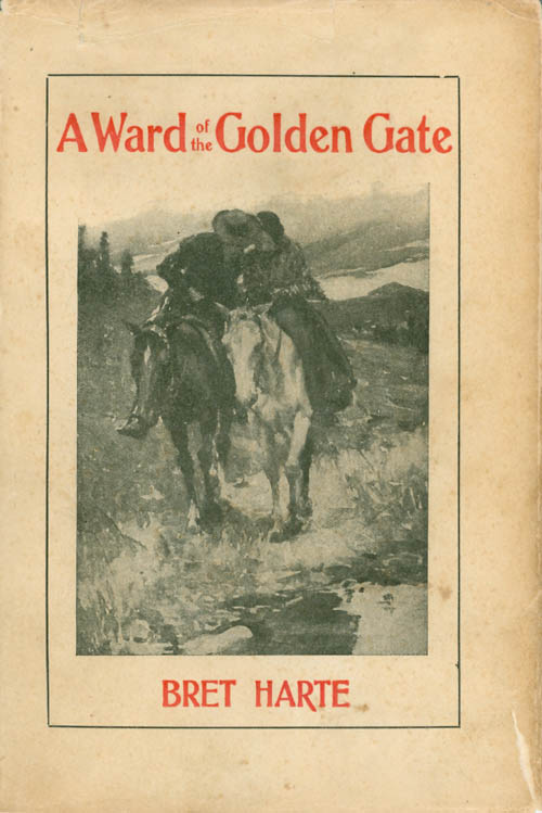 A Ward of the Golden Gate. Bret Harte.