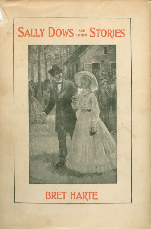 Sally Dows and Other Stories. Bret Harte.