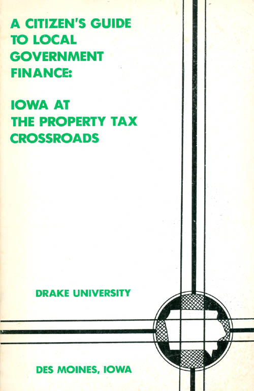 A Citizen's Guide to Local Government Finance: Iowa at the Property Tax Crossroads. Stephen D. Gold.