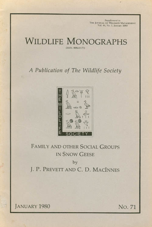 Family and Other Social Groups in Snow Geese (Wildlife Monographs No. 71). J. P. Prevett, C. D. MacInnes.