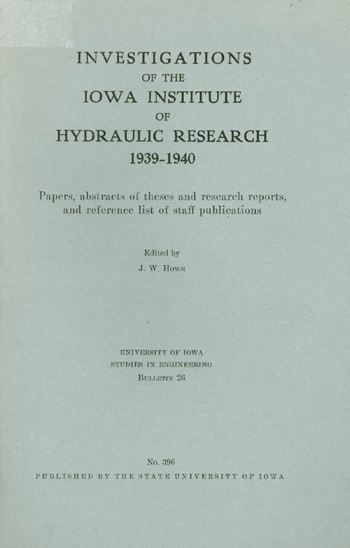 Investigations of the Iowa Institute of Hydraulic Research 1939 - 1940. J. D. Howe.