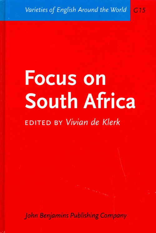 Focus on South Africa (Varieties of English Around the World G15). Vivian de Klerk.