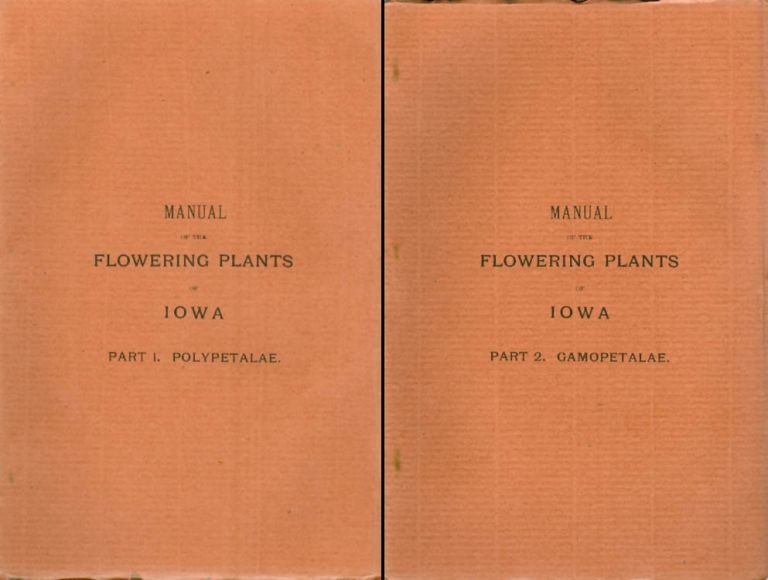 Manual of the Flowering Plants of Iowa - Two volume set : Part I. Polypetalae and Part II. Gamopetalae. T. J. Fitzpatrick.