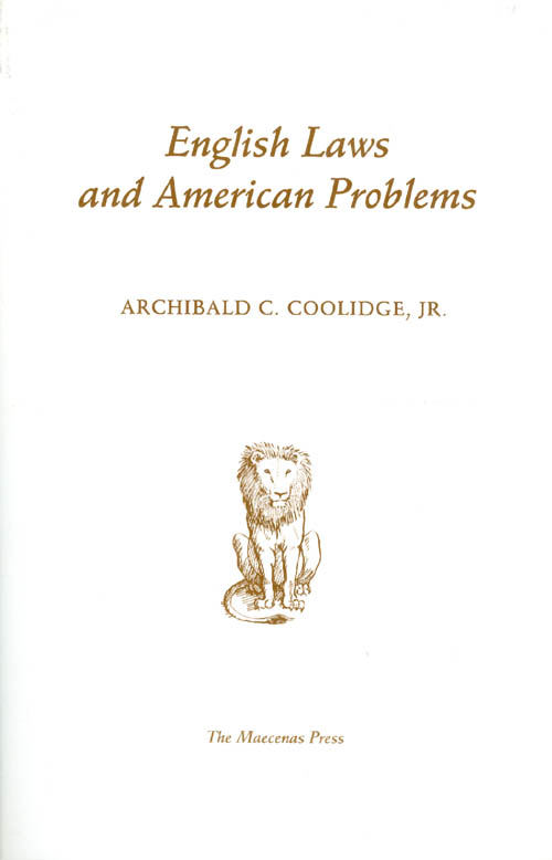 English Laws and American Problems. Archibald Cary Coolidge.