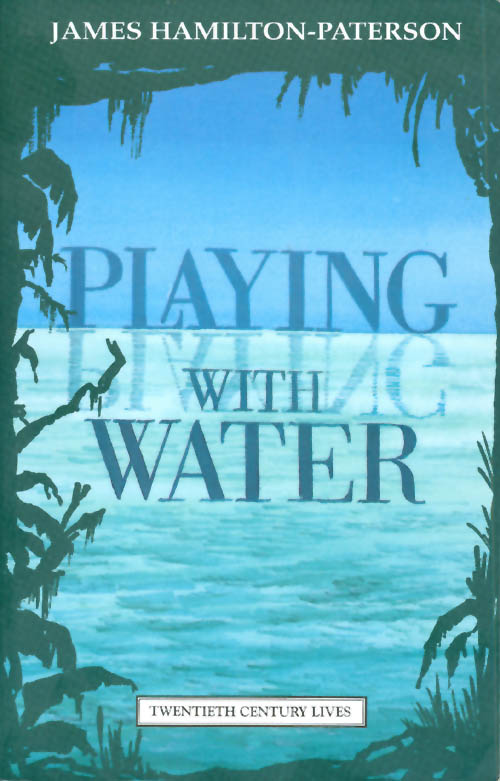 Playing With Water: Passion and Solitude on a Philippine Island. James Hamilton-Paterson.