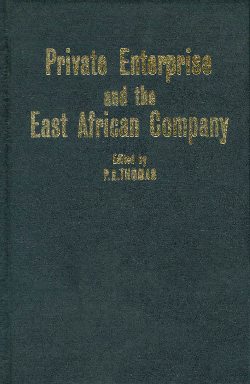 Private Enterprise and the East African Company. Philip Aneurin Thomas.