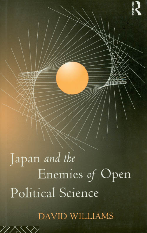 Japan and the Enemies of Open Political Science. David Williams.