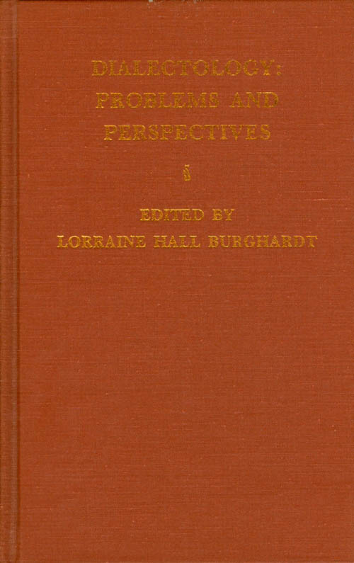 Dialectology : Problems and Perspectives. Lorraine Hall Burghardt.