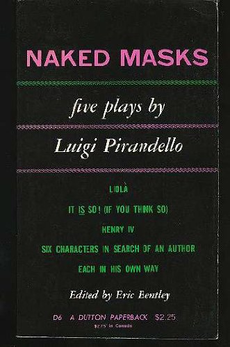 Naked Masks : Five Plays. Luigi Pirandello.