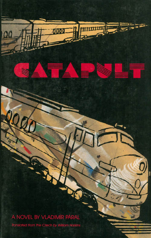 Catapult : A Timetable of Rail, Sea, and Air Ways to Paradise. Vladimir Paral.