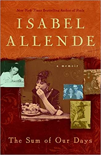 The Sum of Our Days. Isabel Allende.