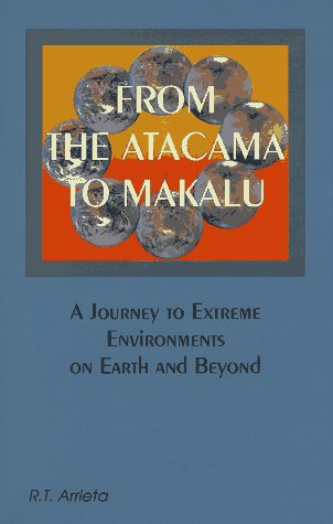 From the Atacama to Makalu : A Journey to Extreme Environments. R. T. Arrieta.