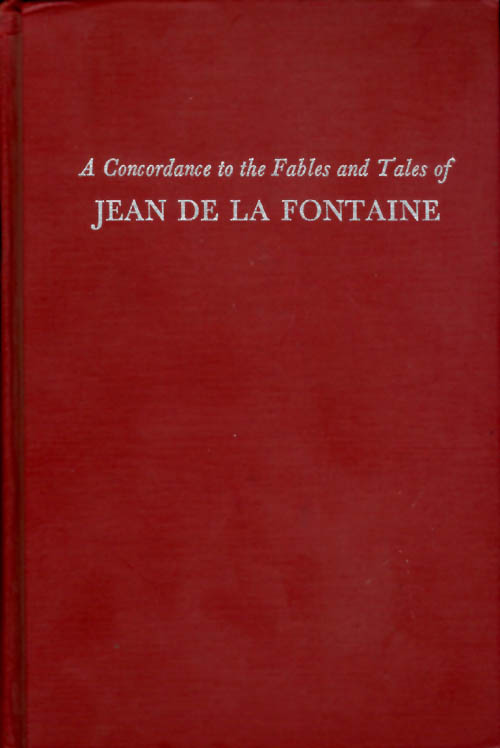 A Concordance to the Fables and Tales of Jean de la Fontaine. J. Allen Tyler.