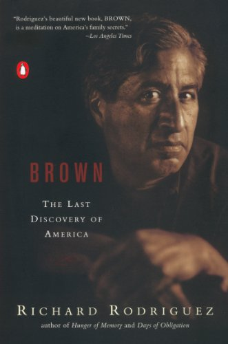 Brown: The Last Discovery of America. Richard Rodriguez.