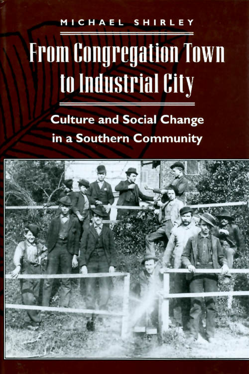 From Congregation Town to Industrial City. Michael Shirley.