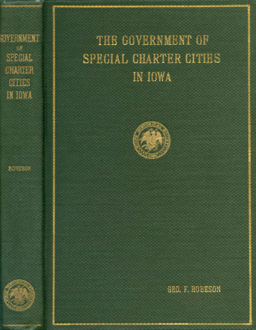 The Government of Special Charter Cities in Iowa. Geo. F. Robeson.