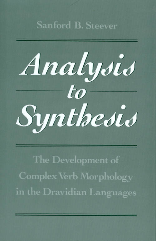 Analysis to Synthesis : The Development of Complex Verb Morphology in the Dravidian Languages. Sanford B. Steever.