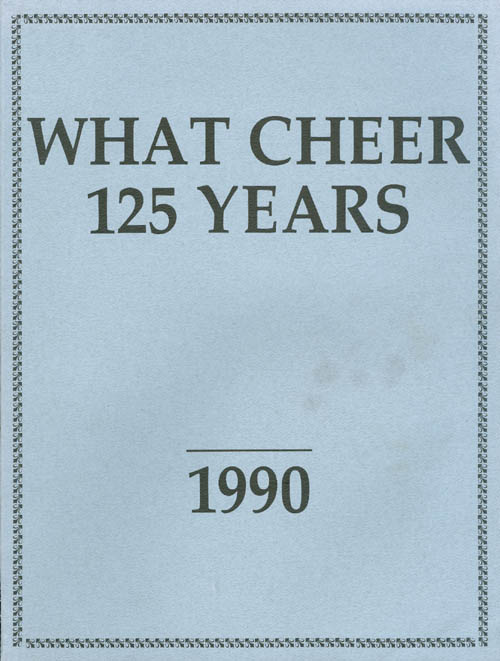 What Cheer - 125 Years : What Cheer and Its People - Quasquicentennial - 1865-1990. Margaret Corrick.
