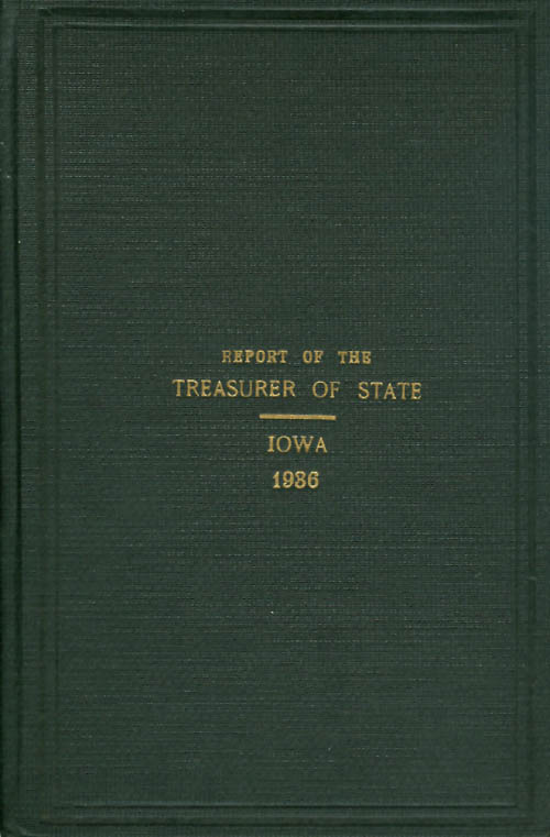 Report of the Treasurer of State for the Biennial Period July 1 1934 - June 30 1936 (State of Iowa). Leo J. Wegman.