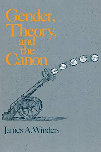 Gender, Theory, and the Canon. James A. Winders.