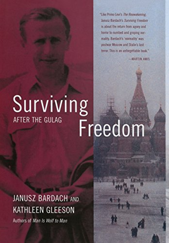 Surviving Freedom: After the Gulag. Janusz Bardach, Kathleen Gleeson.