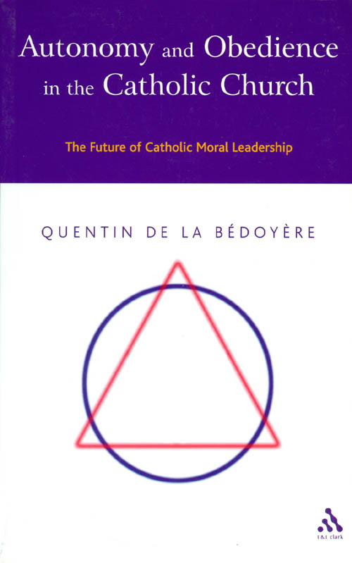 Autonomy and Obedience in the Catholic Church. Quentin De La Bedoyere.