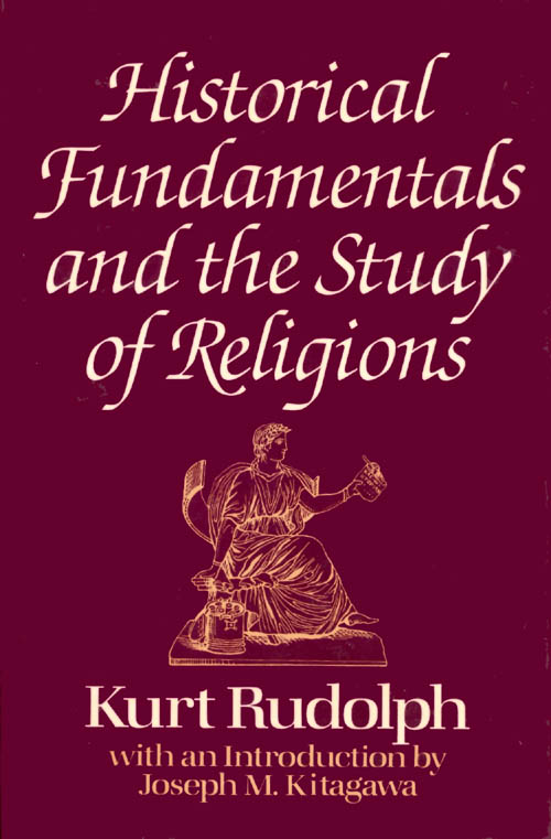 Historical Fundamentals and the Study of Religions. Kurt Rudolph.