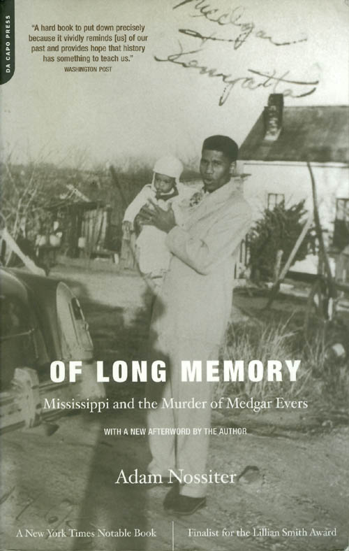 Of Long Memory: Mississippi and the Murder of Medgar Evers. Adam Nossiter.