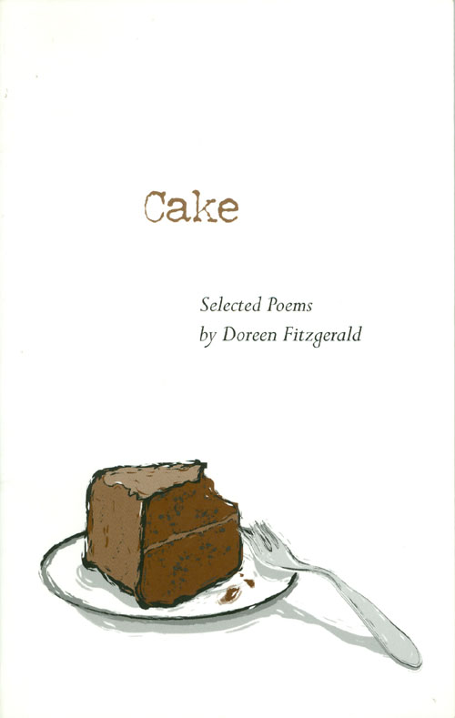 Cake: Selected Poems. Doreen Fitzgerald.