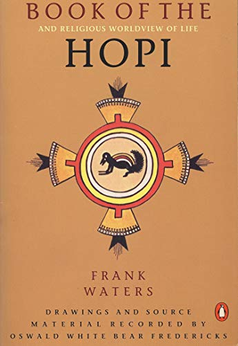The Book of the Hopi. Frank Waters.