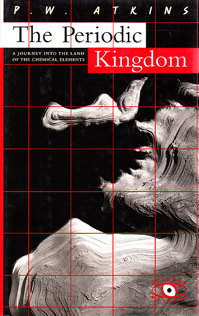 The Periodic Kingdom: A Journey into the Land of the Chemical Elements. P. W. Atkins.