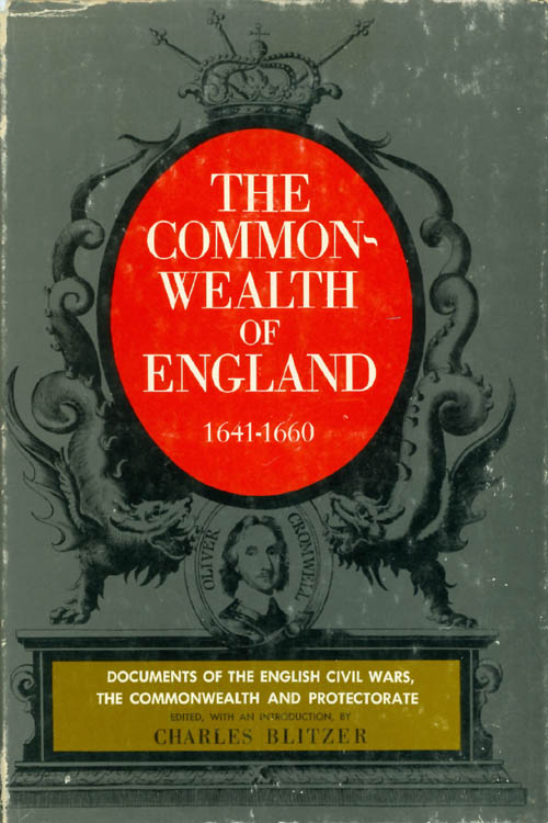 The Commonwealth of England 1641 - 1660. Charles Blitzer.
