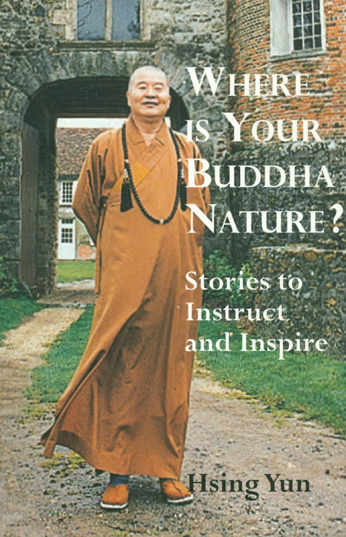 Where is Your Buddha Nature? : Stories to Instruct and Inspire. Hsing Yun.