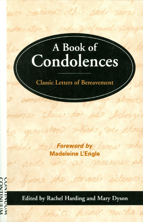 A Book of Condolences: Classic Letters of Bereavement. Rachel Harding, Mary Dyson.