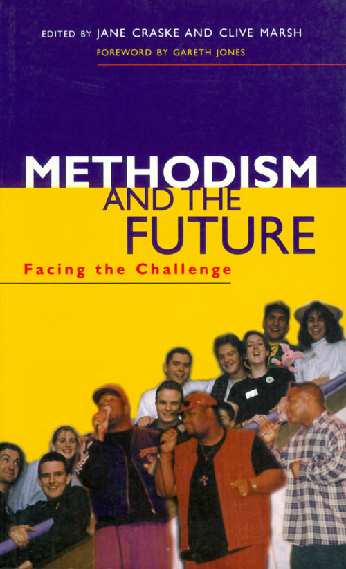 Methodism and the Future: Facing the Challenge. Jane Craske, Clive March.