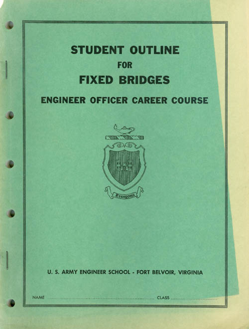 Student Outline for Fixed Bridges - Engineer Officer Career Course. Department of the Army.