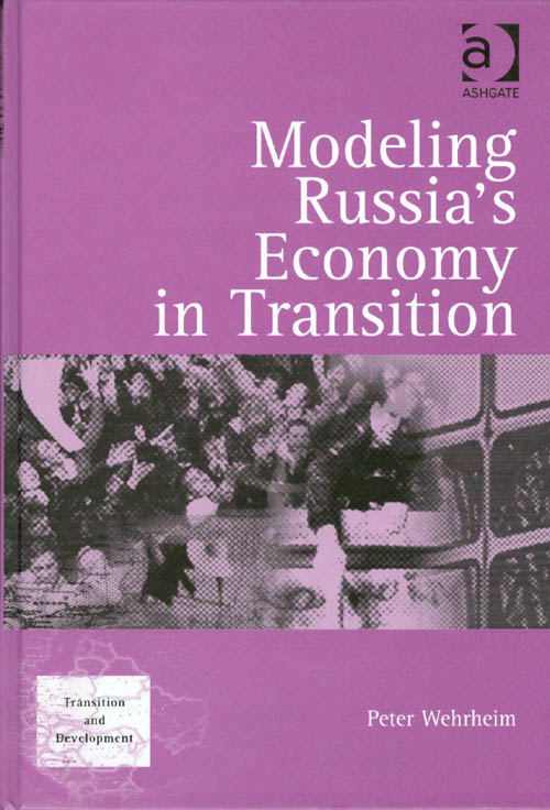 Modeling Russia's Economy in Transition (Transition and Development). Peter Wehrheim.