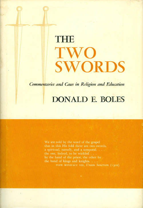 The Two Swords : Commentaries and Cases in Religion and Education. Donald E. Boles.