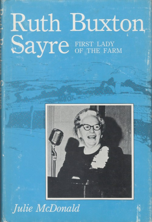 Ruth Buxton Sayre: First Lady of the Farm. Julie McDonald.