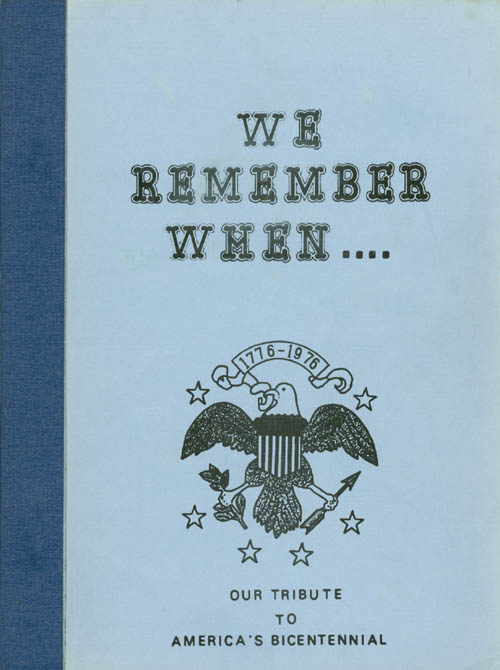 We Remember When.... Our Tribute to America's Bicentennial : Articles About Lowden and Surrounding Communities. Lowden Historical Society.