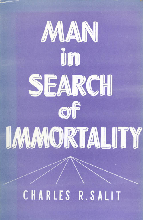 Man in Search of Immortality. Charles R. Salit.