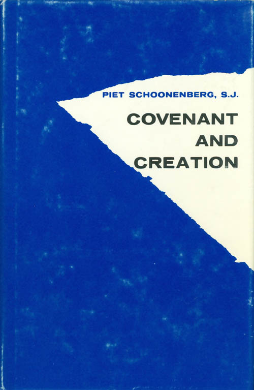 Covenant and Creation. Piet Schoonenberg.