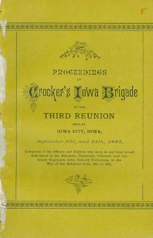 Proceedings of Crocker's Iowa Brigade at the Third Reunion Held at Iowa City Sept 23rd and 24th, 1885. J. H. Munroe.